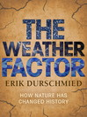 The Weather Factor (eBook): How Nature Has Changed History